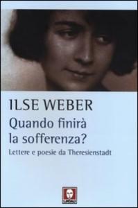 cop Ilse Weber, Quando finirà la sofferenza?