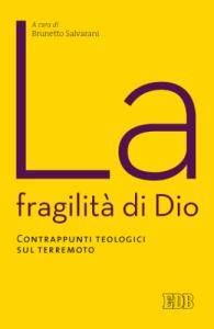 cop Brunetto Salvarani, a cura di, La fragilità di Dio