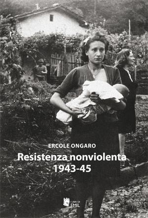 cop Ercole Ongaro, Resistenza nonviolenta