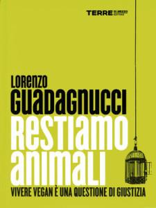 lorenzo guadagnucci   restiamo animali
