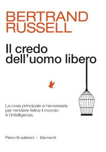 cop_RUSSELL - Il credo dell'uomo libero