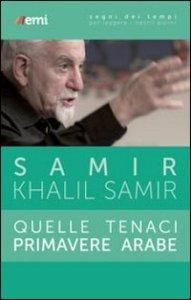 Samir Khalil, Quelle tenaci primavere arabe