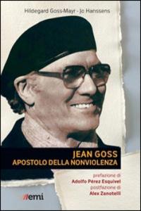 copHildegard Goss-Mayr, Jo Hanssens, Jean Goss apostolo della nonviolenza