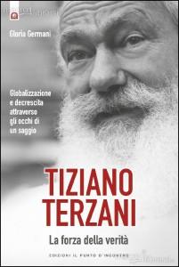 cop_tiziano-terzani-la-forza-della-verita-libro-88351