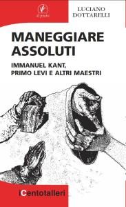 cop_ Luciano Dottarelli, Maneggiare assoluti