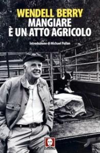 /nas/wp/www/cluster 41326/cssr/wp content/uploads/2015/06/cop Wendell Berry Mangiare è un atto agricolo