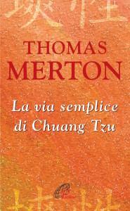 cop_ Thomas Merton, La via semplice di Chuang Tzu,