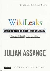 cop_Julian Assange, Quando Google ha incontrato Wikileaks