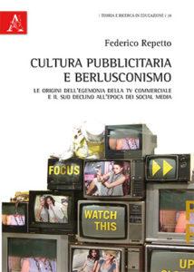 cop_Federico Repetto, Cultura pubblicitaria e berlusconismo
