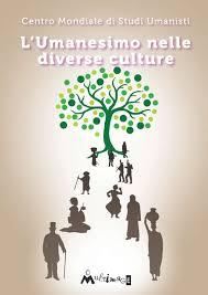 cop_Centro Mondiale di Studi Umanisti, L'Umanesimo nelle diverse culture