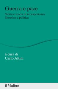 cop_carlo-altini-a-cura-di-guerra-e-pace-storia-e-teoria-di-unesperienza-filosofica-e-politica