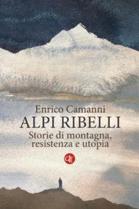 cop_ Enrico Camanni, Alpi ribelli