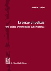 La forza di polizia: uno studio criminologico