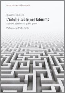 L'intellettuale nel labirinto. Norberto Bobbio